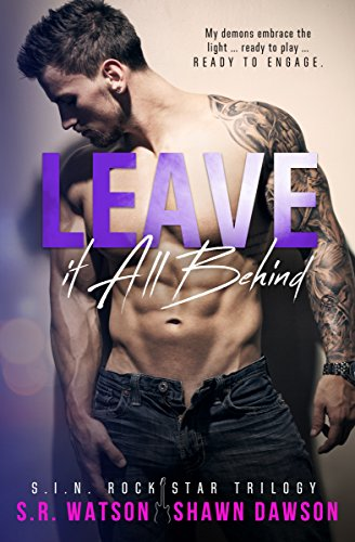 (Leave it All Behind (S.I.N. Rock Star Trilogy - Book 3))