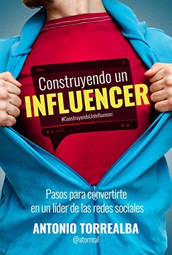 [READ] Construyendo un Influencer (Spanish Edition)<br />RAR