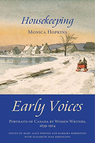 Housekeeping: Early Voices — Portraits of Canada by Women Writers, 1639–1914