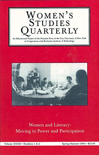Women and Literacy: Moving to Power and Participation: Women's Studies Quarterley (Women's Studies Quarterly)
