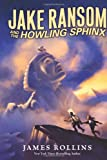 Jake Ransom and the Howling Sphinx, James Rollins, 0061473820