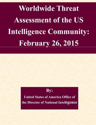 Worldwide Threat Assessment of the US Intelligence Community: February 26, 2015
