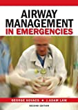 Airway Management in Emergencies, George Kovacs and J. Adam Law, 1607951045