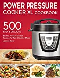 POWER PRESSURE COOKER XL COOKBOOK: 500 Easy and Delicious...