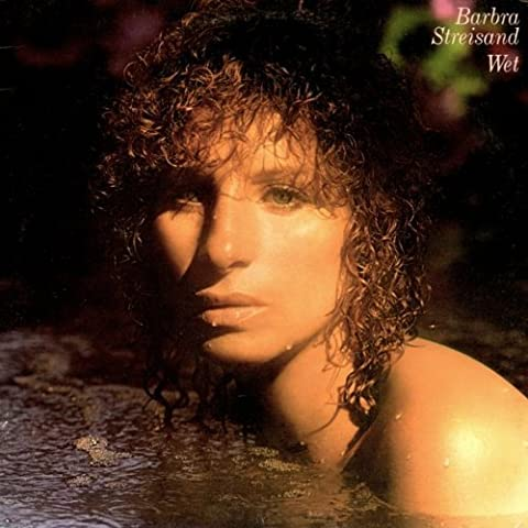 Barbra Streisand: Wet (Includes Custom Inner Sleeve With Photos, Personnel & Recording Data) [VINYL LP] (Donna Come Me)