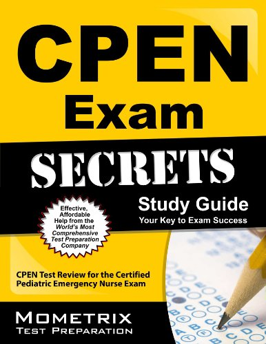 CPEN Exam Secrets Study Guide: CPEN Test Review for the Certified Pediatric Emergency Nurse Exam Pdf