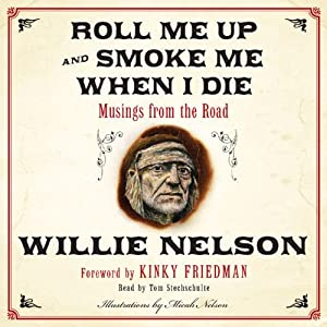 Roll Me Up and Smoke Me When I Die Audiobook