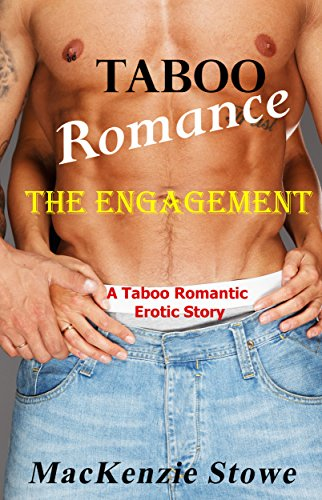 Download PDF Taboo Romance - The Engagement - A Stepbrother Romantic Erotic Story