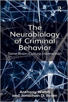 The Neurobiology of Criminal Behavior: Gene-Brain-Culture Interaction Download PDF Now