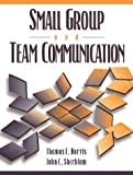 img - for Small Group and Team Communication [7/22/1998] Thomas E. Harris book / textbook / text book