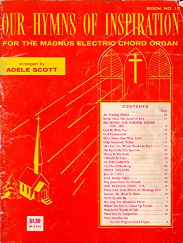 OUR HYMNS OF INSPIRATION FOR THE MANUS ELECTRIC CHORD ORGAN (BK 17)