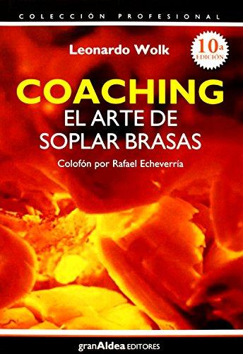 Coaching El Arte de Soplar Brasas (Spanish Edition)
