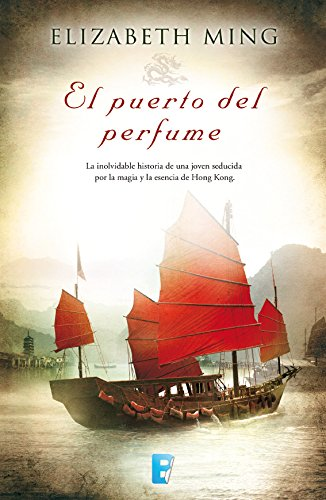 Descargar Libro El Puerto Del Perfume Elizabeth Ming