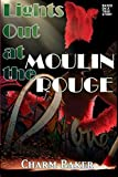 Lights Out at the Moulin Rouge (Based on a true story)