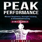 Peak Performance: 3 Book Bundle: Mental Toughness + Strength Training + Intermittent Fasting Hörbuch von Epic Rios Gesprochen von: William Bahl