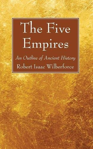 Read Online The Five Empires: An Outline of Ancient History PDF
