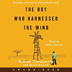 The Boy Who Harnessed the Wind Audiobook