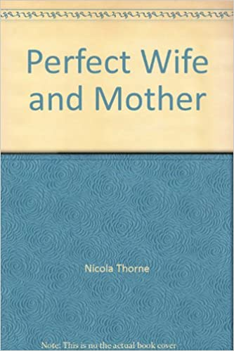 Perfect Wife And Mother Nicola Thorne 9780583131827 Amazon Books