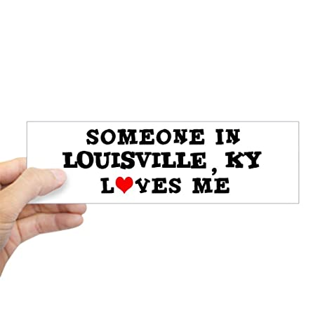 Cafepress someone in louisville bumper sticker 10x3 rectangle bumper sticker car
