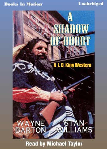 A Shadow Of Doubt by Wayne Barton and Stan Williams (J.D. King Western Series, Book 1) from Books In Motion.com