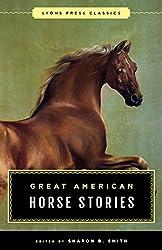Great American Horse Stories: Lyons Press Classics