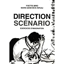 Direction scénario: exercices d'imagination
