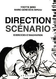 Direction scénario par Yvette Biro