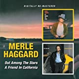 Merle Haggard -  Out Among The Stars/A Friend In California