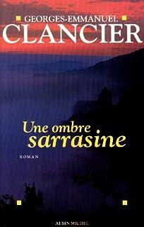 Une ombre sarrasine, Clancier, Georges-Emmanuel