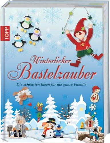 Winterlicher Bastelzauber: Die schönsten Ideen für die ganze Familie