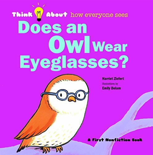 Does an Owl Wear Eyeglasses? (Think About...) by Harriet Ziefert ()