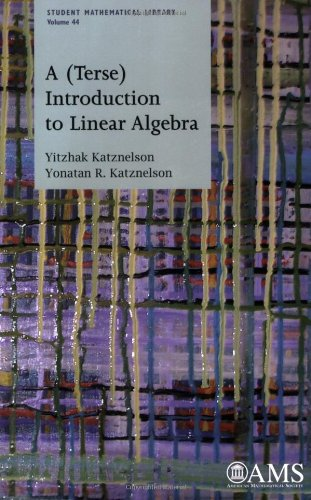 A (Terse) Introduction to Linear Algebra (Student Mathematical Library)