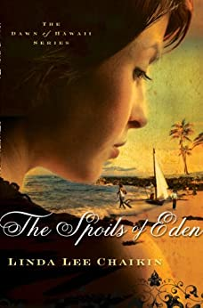 The Spoils of Eden (The Dawn of Hawaii Series) by [Chaikin, Linda L.]