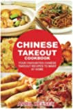 Chinese Takeout Cookbook: Your Favorites Chinese Takeout Recipes To Make At Home: 1