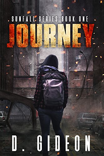 SUNFALL: A Post-Apocalyptic Survival Fiction Series: Book 1: Journey by [Gideon, D.]
