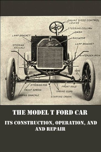 The Model T Ford Car: Its Construction, Operation, and Repair