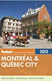 Fodor's Montreal and Quebec City 2013 (Full-color Travel Guide)