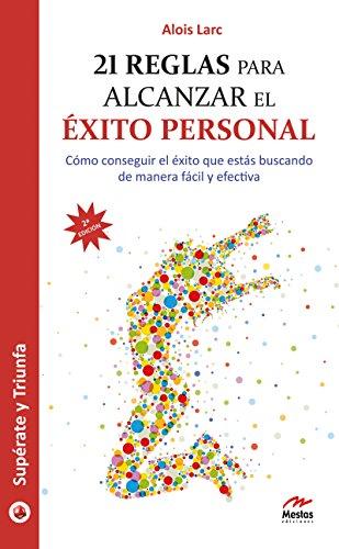 21 reglas para alcanzar el éxito personal: Guía práctica (Supérate y triunfa nº 23
