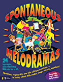 Spontaneous Melodramas: 24 Impromptu Skits That Bring Bible Stories to Life (Youth Specialties S)