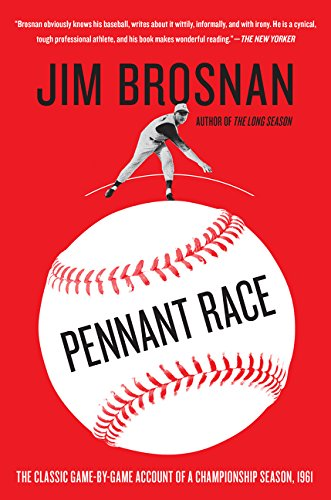 Baseball Pennant Race - Pennant Race: The Classic Game-by-Game Account of a Championship Season, 1961