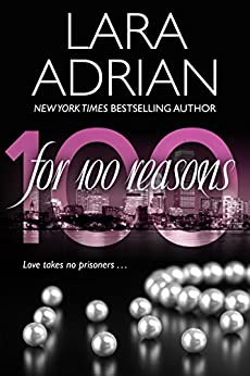 For 100 Reasons: A 100 Series Novel by [Adrian, Lara]
