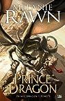La Trilogie du Prince Dragon, tome 1 : Prince Dragon par Rawn