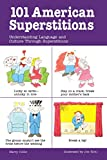 101 American Superstitions : Understanding Language and Culture through Superstitions
