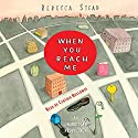 When You Reach Me Hörbuch von Rebecca Stead Gesprochen von: Cynthia Holloway