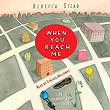 When You Reach Me Audiobook by Rebecca Stead Narrated by Cynthia Holloway