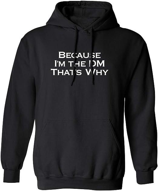 zerogravitee Because Im The DM Thats Why Adult Hooded Sweatshirt