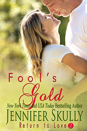 Fool's Gold: Return to Love, Book 2
