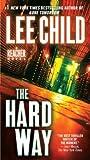 The Hard Way: A Reacher Novel (Jack Reacher) The Hard Way