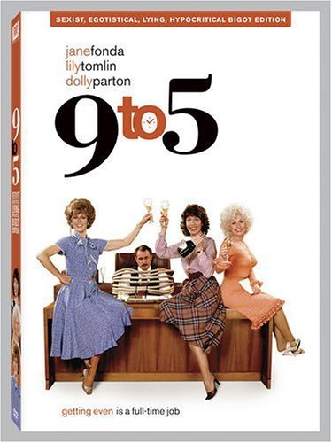 9 to 5 (Sexist, Egotistical, Lying Hypocritical Bigot Edition - Widescreen)