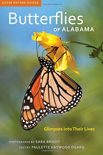 Butterflies of Alabama: Glimpses into Their Lives (Gosse Nature - Sc Haywood